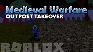 "ROBLOX Medieval Warfare ""OUTPOST TAKEOVER"" - Episode 6"
