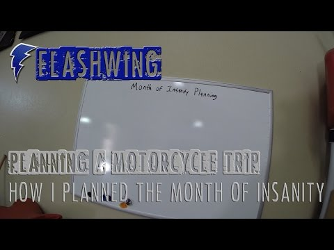 Planning a Motorcycle Trip: How I planned the Month of Insanity (Please read description)