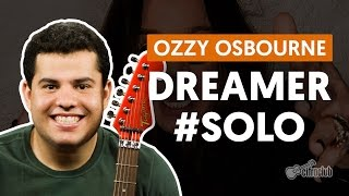 Dreamer - Ozzy Osbourne (How to Play - Guitar Solo Lesson)