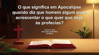 """Filme evangélico """"Divulgue o mistério da bíblia"""" Trecho 3 – O que o Apócalipse quer dizer com: ninguém pode acrescentar nada à profecia?"""