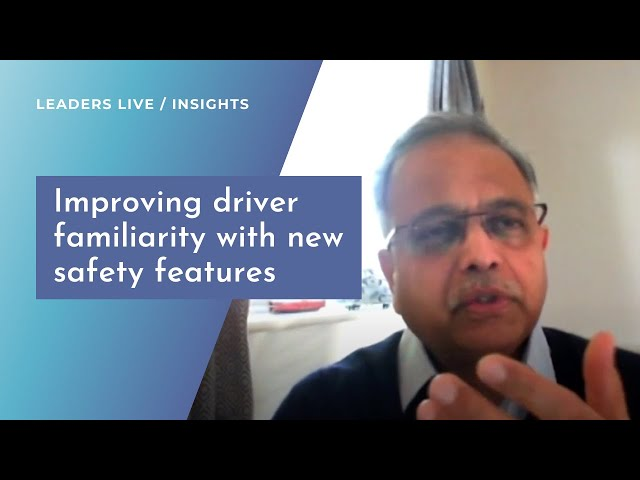Improving driver familiarity with new safety features | Leaders LIVE Insights | Road Safety