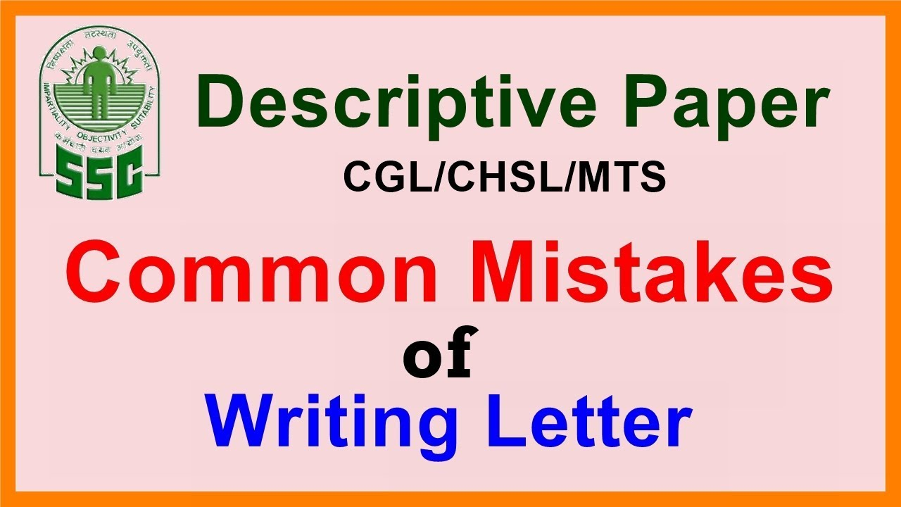 Ssc Descriptive Paper Common Mistakes Of Writing Letters In