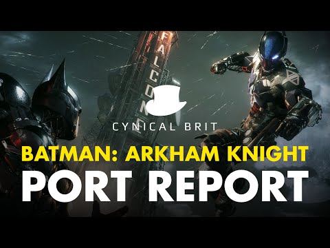 Batman: Arkham Knight Port Report