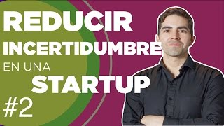 Reducir incertidumbre en una StartUp #devHangout 192 con @sebastianosses