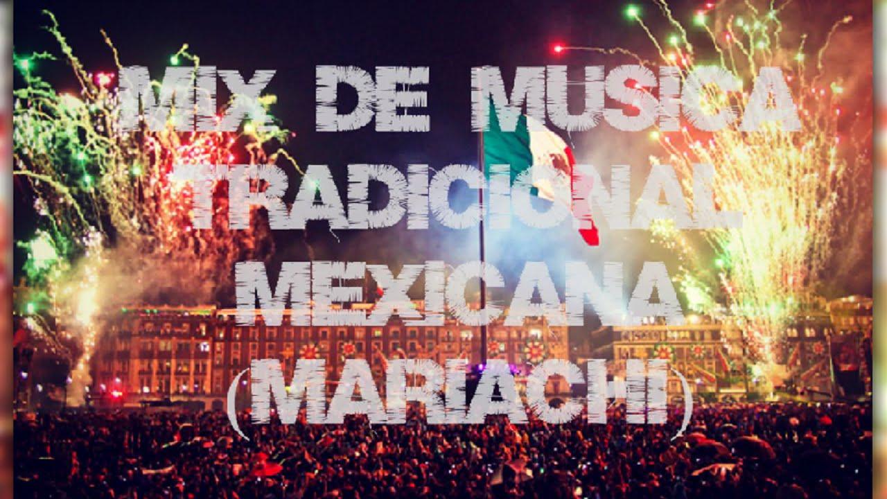 Mix De Música Tradicional Mexicana 15 Y 16 De Septiembre Mariachi Regional Mexicano Fiesta Patria Youtube
