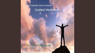 Post Traumatic Stress Disorder Guided Meditation