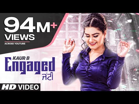 Engaged Jatti: Kaur B Full Song Desi Crew  Kaptaan  Latest Punjabi Songs 2018