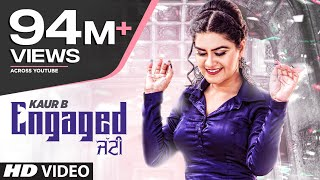 engaged jatti kaur b full song desi crew kaptaan latest punjabi songs 2018