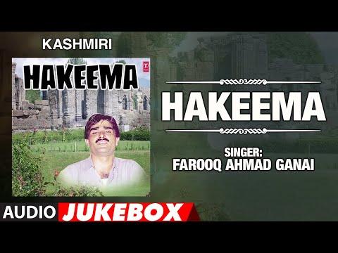 ► HAKEEMA ►Kashmiri : Audio Jukebox || FAROOQ AHMAD GANAI || T-Series Kashmiri Music