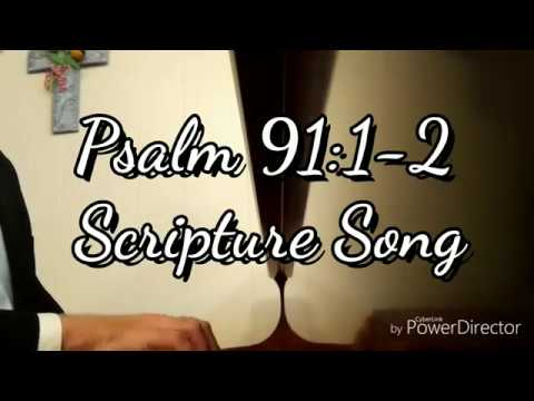 Psalm 91:1-2 Scripture Song