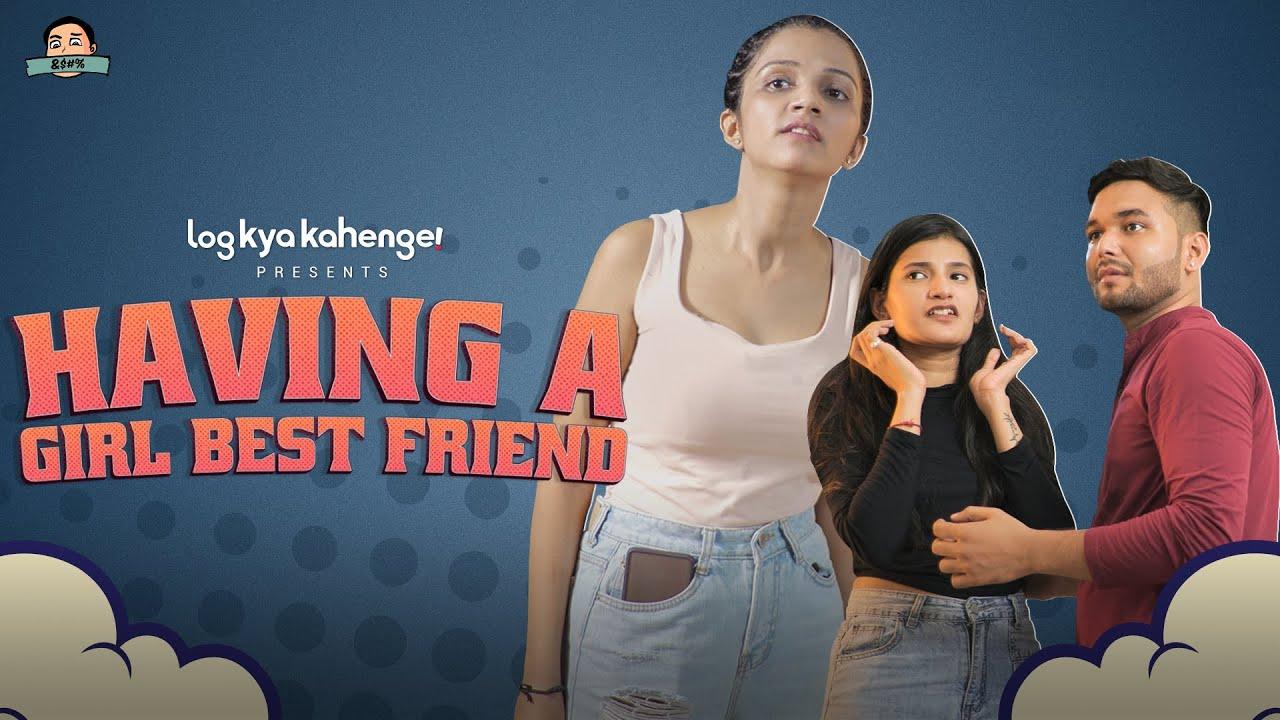 Having A Girl Best Friend ft. Pulkit Sharma,  Gunjan Saini & Pragya   LKK