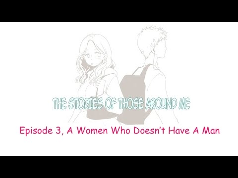 [WEBTOON-FANDUB] The Stories of Those Around Me by Omyo - EP3 A Women Who Doesn't Have a Man