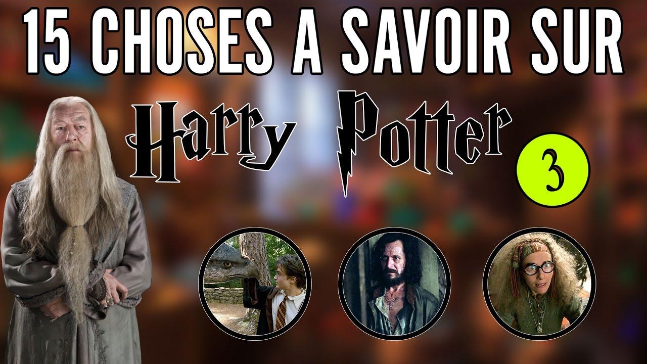 15 Choses A Savoir Sur Harry Potter 3 Le Saviez Vous Hp