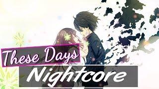 Nightcore - These Days (Lyrics)