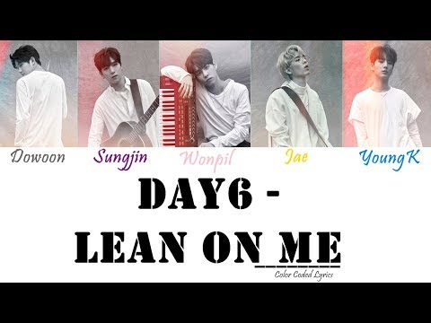 DAY6 - Lean On Me (Color Coded LYRICS)