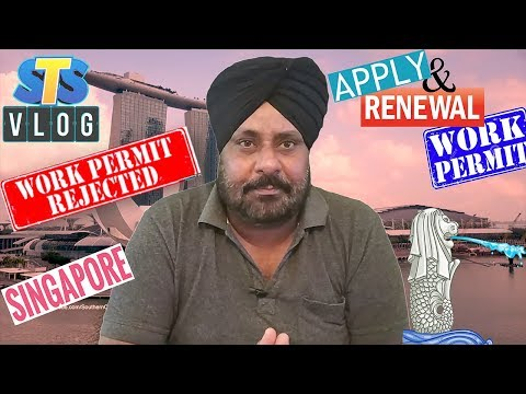 Work Permit of Singapore | Apply, Rejection, Renewal | STS Vlogs