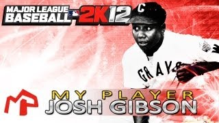 MLB 2k12 My Player Ep. 1: Josh Gibson