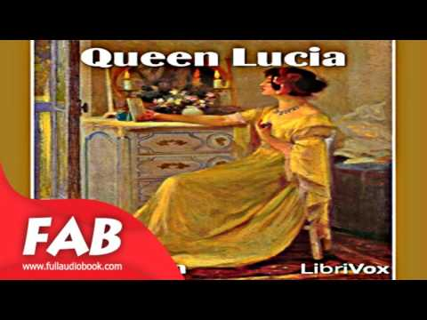 Queen Lucia Full Audiobook by E. F. BENSON by Published 1900 onward Audiobook
