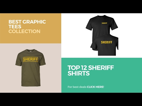 Top 12 Sheriff Shirts // Best Graphic Tees Collection