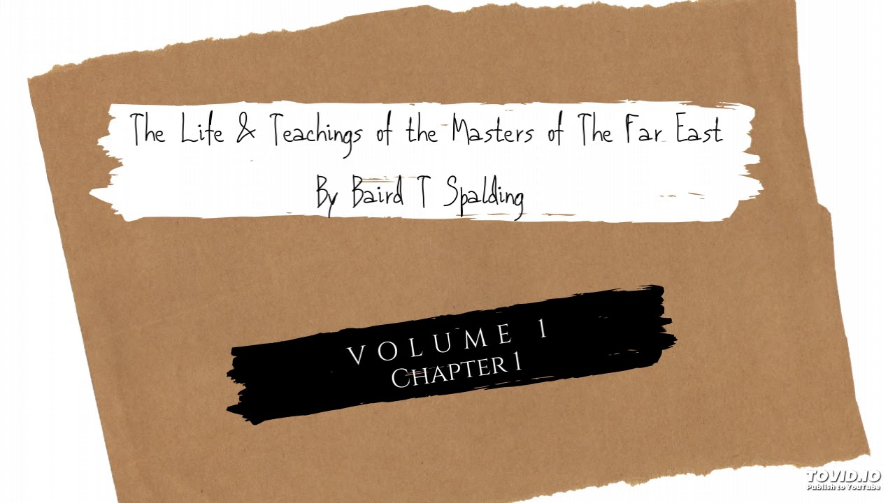 The Life and Teachings of the Masters of The Far East, Vol 1, Ch 1
