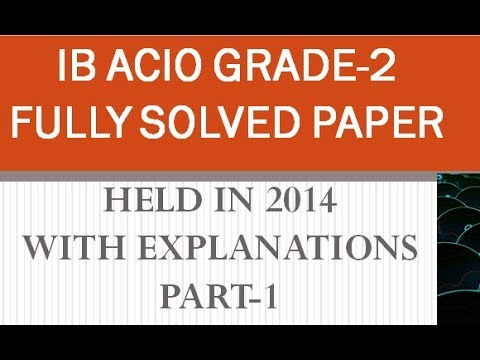 Intelligence Bureau ACIO GRADE-2 EXAM 2014 QUESTION PAPER WITH EXPLANATIONS PART-1
