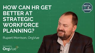 HOW CAN HR GET BETTER AT STRATEGIC WORKFORCE PLANNING?
