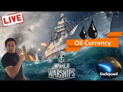 🔴LIVE ■ The Oil Currency Grind ■ World of Warships