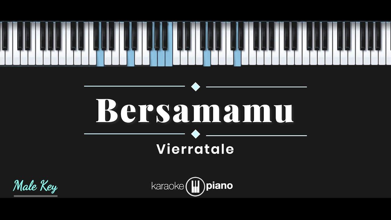 Bersamamu - Vierra (KARAOKE PIANO - MALE KEY)