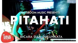 PITAHATI | Bicara Dan Susunkata Live on Hausboom Music