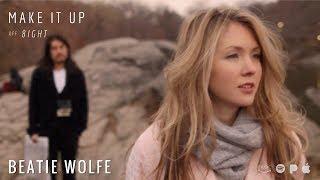 Beatie Wolfe Make It Up.mp3