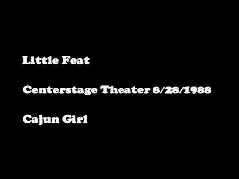 Little Feat 8/28/1988 - Centerstage Theater, Atlanta  GA - Cajun Girl