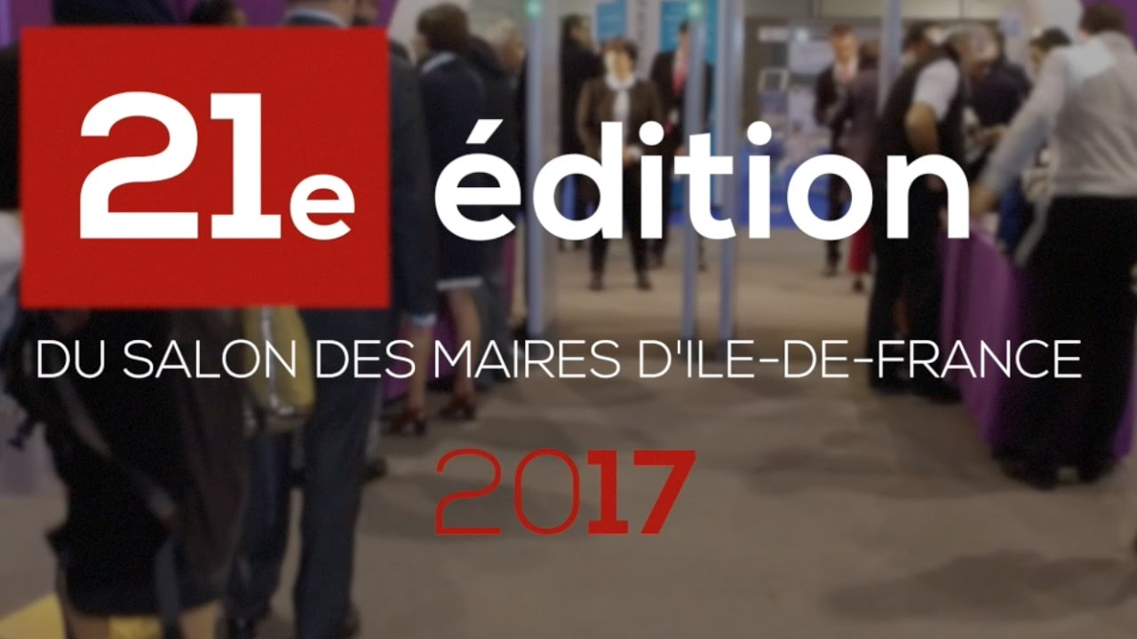 Teaser du salon des maires d 39 ile de france 2017 youtube - Salon des maires d ile de france ...