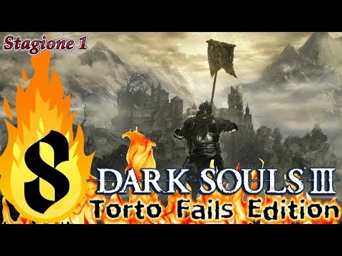 ''Contadinotti'' Dark Souls III_Torto Fails Edition_Semi Nonsense Run_ITA #8