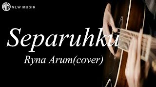 Download lagu Separuhku Ryna Arum MP3