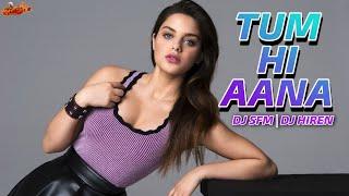 Tum Hi Aana (Remix) DJ Saurabh From Mumbai   DJ Hiren