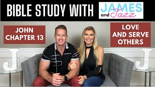 Bible Study With Us || John Chapter 13 || Love And Serve Others || Scripture || James And Jazz