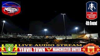 YEOVIL TOWN 0-4 MANCHESTER UNITED  | FA CUP 4TH ROUND  | LIVE AUDIO STREAM 2018