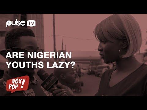 Lazy Nigeria Youth | Vox Pop | Pulse TV