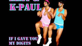 Lexy & K Paul - IF I GAVE YOU MY DIGITS  [ High Quality ]