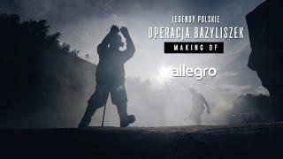 Legendy Polskie. Making of filmu Operacja Bazyliszek. Allegro