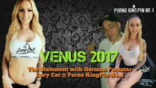 ✪ Venus 2017 (The Statement with German Pornstar Lucy Cat @ Porno KingPin No.1 | German) 🔞