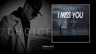 2Choice I Miss You Missing