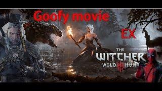 Goofy movie ex the Witcher 3 - Sooooooooo EPIC