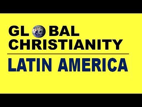 Global Christianity: Latin America