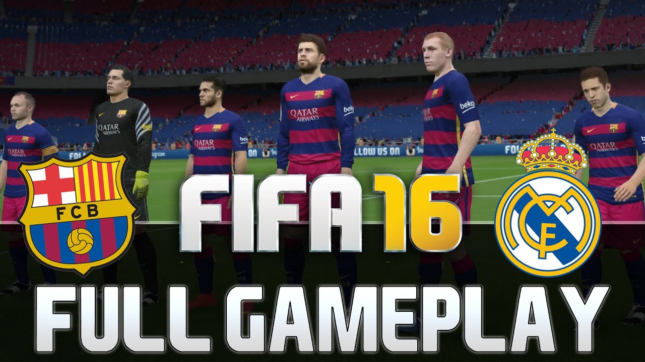 Fifa 16 Fc Barcelona Vs Real Madrid El Clasico Full Gameplay Hd