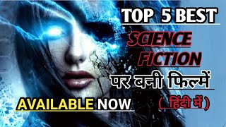 top 5 best hindi-dubbed science fiction mystery movies | top 5 best sci-fi hollywood hindi movies |