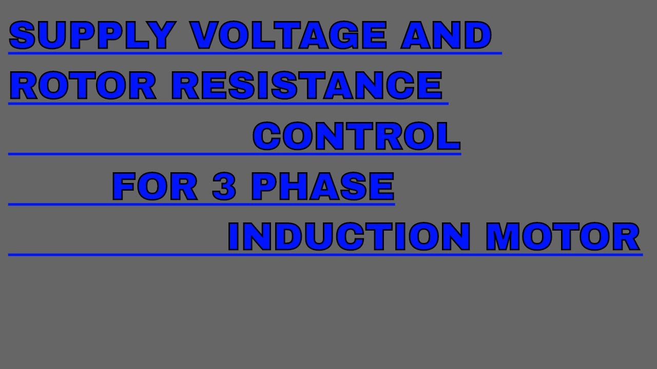 Supply Voltage and rotor resistance for speed control of 3 phase ...