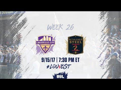 USL LIVE - Louisville City FC vs Bethlehem Steel FC 9/15/17