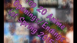 Top 20 Anime Openings/Endings (of Spring 2015)