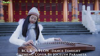 BCL & DJ FLOW -Dance Tonight Guzheng Cover By Jocelyn Paramita